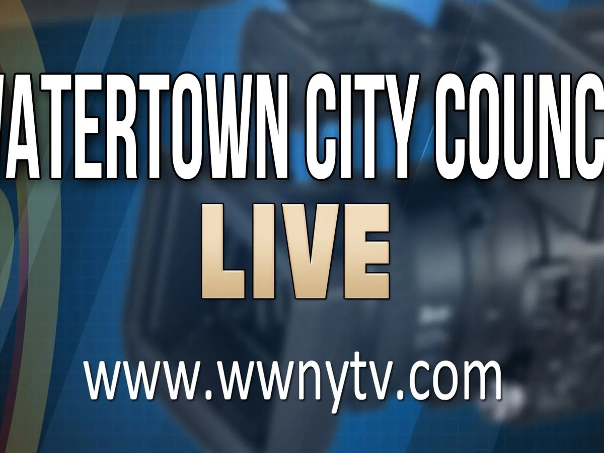 Watertown city council meeting to stream live on this website